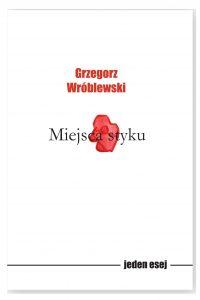 Miejsce styku Grzegorz Wróblewski