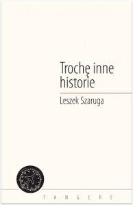 Troche inne historie Leszek Szaruga