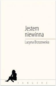 Jestem niewinna Lucyna Brzozowska